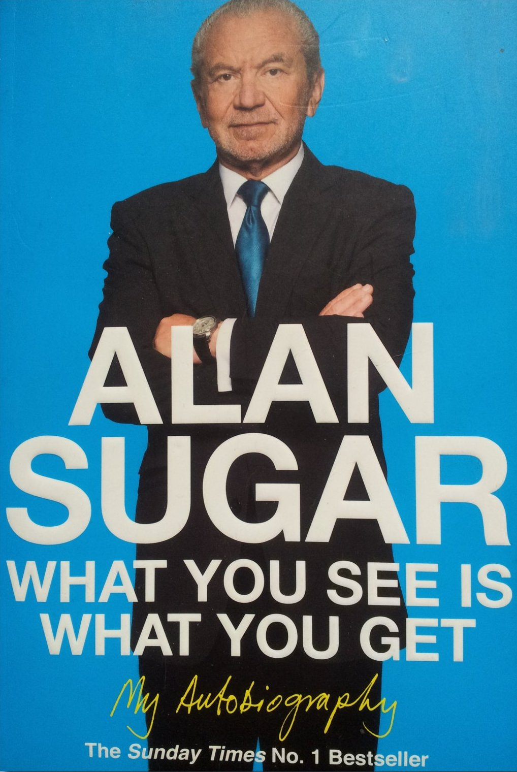 Image of Alan Sugar's autobiography book 'What you see is what you get'